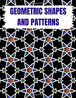 Geometric Shapes and Patterns: geometric designs coloring books, Meditative Patterns and Designs for Stress Relief, 40 Des...