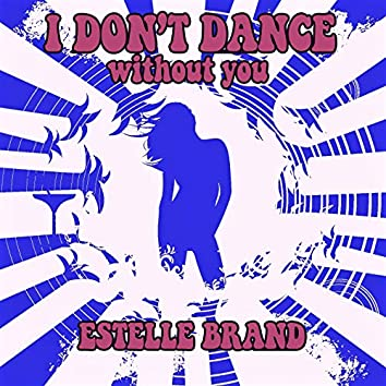 I Don't Dance (Without You)