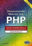 Desenvolvendo Websites com PHP: Aprenda a criar Websites dinâmicos e interativos com PHP e bancos de dados (Portuguese Edition)