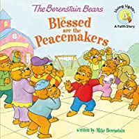 The Berenstain Bears Blessed Are the Peacemakers (Berenstain Bears Living Lights)