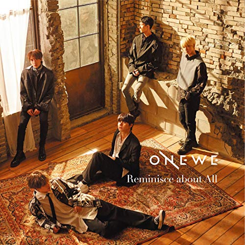 Reminisce about All ONEWE