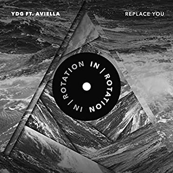Replace You (feat. Aviella)