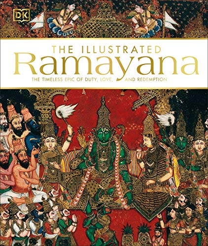 The Illustrated Ramayana: The Timeless Epic of Duty, Love, and Redemption