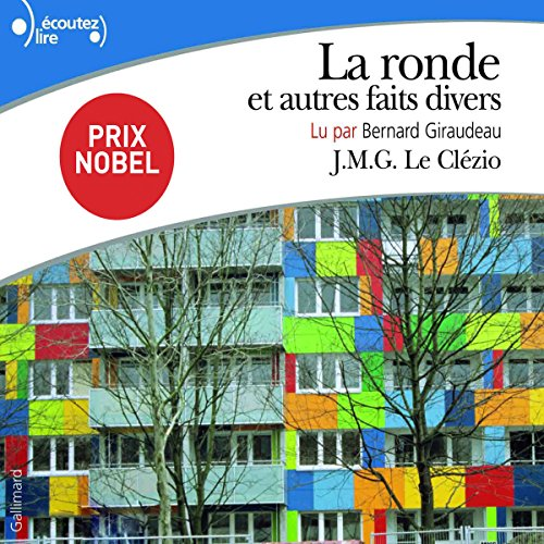 La ronde et autres faits divers                   Written by:                                                                                                                                 J. M. G. Le Clézio                               Narrated by:                                                                                                                                 Bernard Giraudeau                      Length: 5 hrs and 57 mins     Not rated yet     Overall 0.0