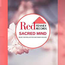 Sacred Mind - Music For Relaxation And Inner Healing