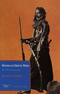Historia de Oriente Medio: De 1798 a nuestros días (Papeles del tiempo)