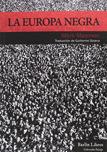 La Europa Negra: Desde la Gran Guerra hasta la caída del comunismo: 1 (Barlin Paisaje)