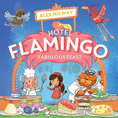 Hotel Flamingo: Fabulous Feast cover art