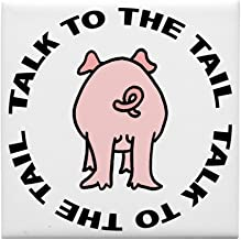 CafePress - Talk to The Tail Pig Tile Coaster - Tile Coaster, Drink Coaster, Small Trivet