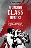 Working Class Heroes: The Story of Rayo Vallecano, Madrid's Forgotten Team
