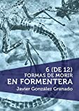 6 (de 12) formas de morir en Formentera