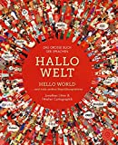 Hallo Welt: Hello World und viele andere Begrüßungswörter. Das große Buch der Sprachen