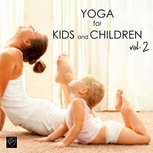 Yoga for Kids & Children, Vol. 2 - Yoga Music for Yoga ...