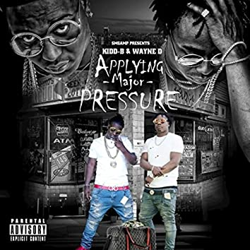 Applying Major Pressure (Hottest Up & Coming Group Out The South)