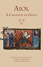 Aiol: A Chanson de Geste: First English Translation (Medieval and Renaissance Texts)