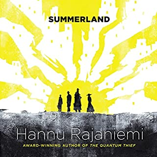Summerland                   By:                                                                                                                                 Hannu Rajaniemi                               Narrated by:                                                                                                                                 Antonia Beamish                      Length: 9 hrs and 49 mins     3 ratings     Overall 4.0