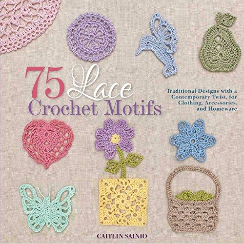 75 Lace Crochet Motifs: Traditio...