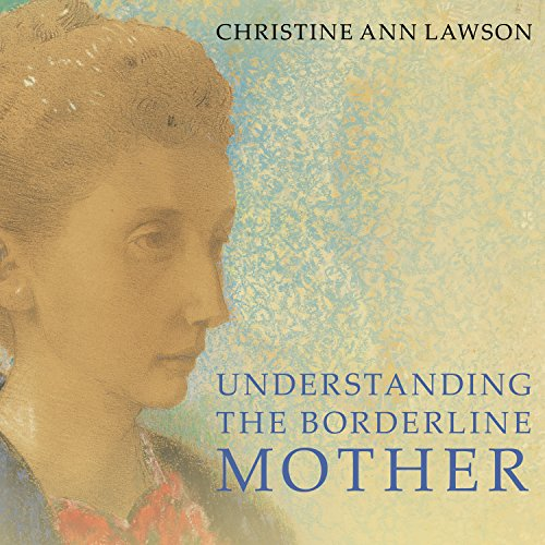 Understanding the Borderline Mother audiobook cover art