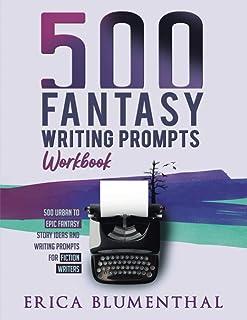 500 Fantasy Writing Prompts: Workbook