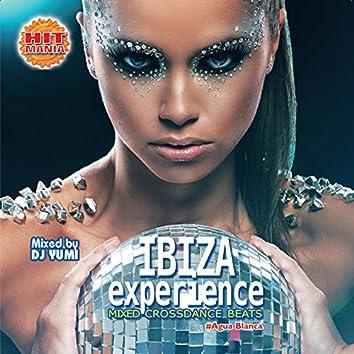 Ibiza Experience: Mixed Crossdance Beats (Hit Mania, Agua Blanca)
