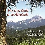 Piesne z Púchovskej doliny-Starali sa moja mať-V šírem poli lipka