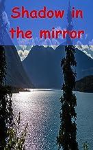 Shadow in the mirror (Italian Edition)