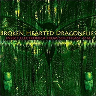 Brokenhearted Dragonflies: Insect Electronica by Sublime Frequencies