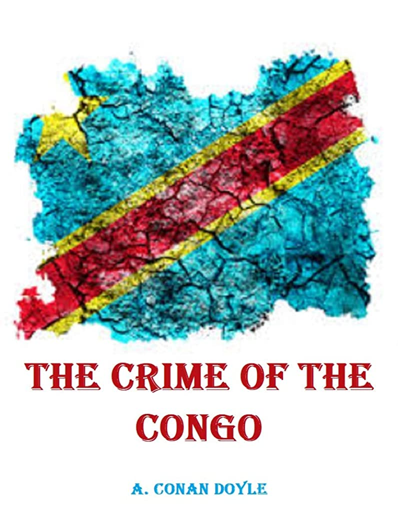 かける最大の失われたThe Crime of the Congo (English Edition)