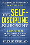 The Self-Discipline Blueprint: A Simple Guide to Beat Procrastination, Achieve Your Goals, and Get the Life You Want (The Good Life Blueprint Series Book 2) (English Edition)