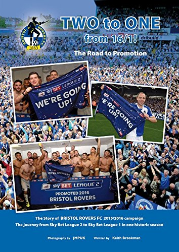 Bristol Rovers: Two to One: The Road to Promotion 2015/16