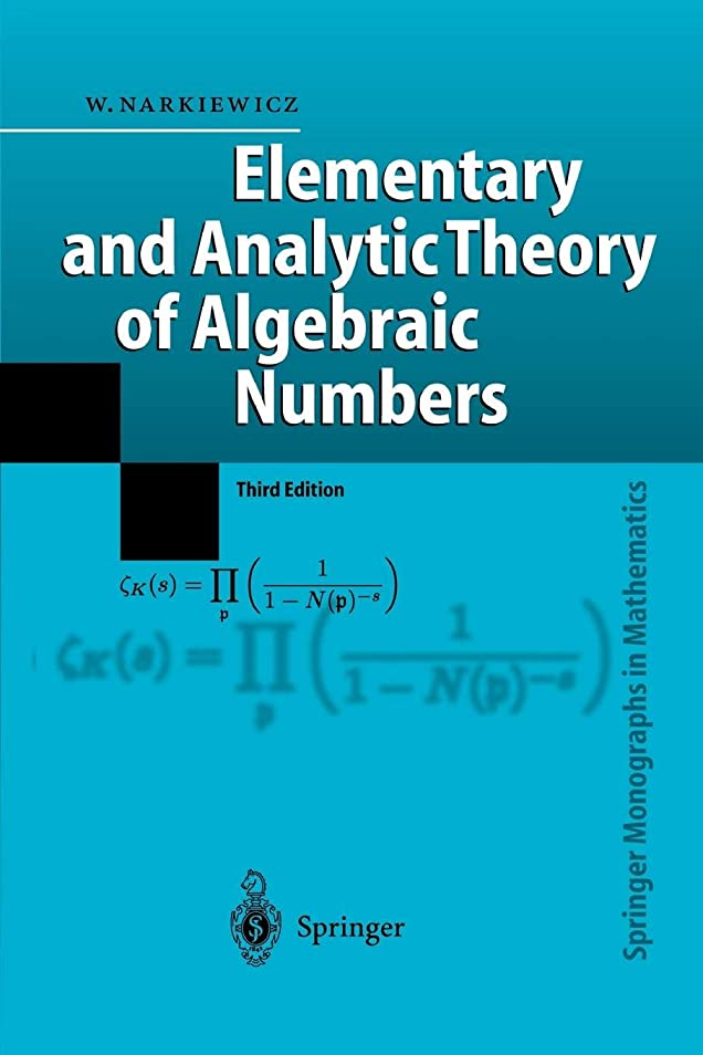 コミット子引き金Elementary and Analytic Theory of Algebraic Numbers (Springer Monographs in Mathematics)