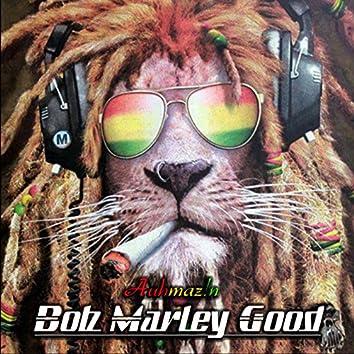 Bob Marley Good