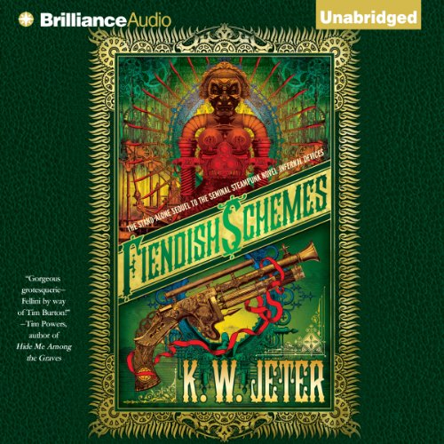 Fiendish Schemes                   By:                                                                                                                                 K. W. Jeter                               Narrated by:                                                                                                                                 Justine Eyre                      Length: 11 hrs and 20 mins     1 rating     Overall 4.0