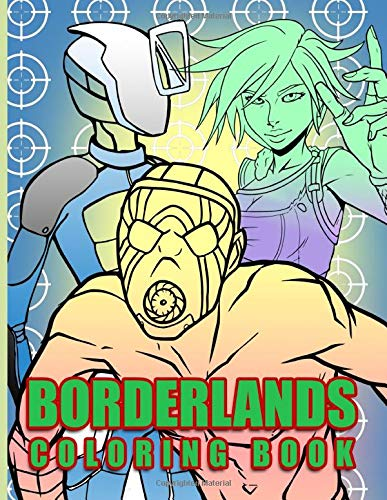 Borderlands Coloring Book: Borderlands Crayola Creativity Coloring Books For Kid And Adult Color Wonder Creativity