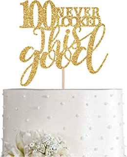 Gold Glitter 100 Never Looked This Good Cake Topper, Women Gold Happy 100th Birthday Cake Topper, Birthday Party Decoratio...