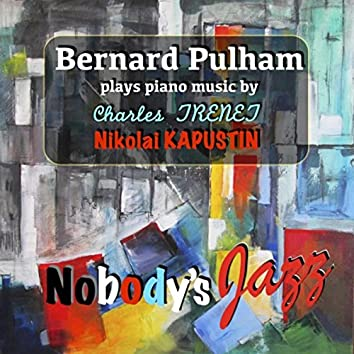 Nobody's Jazz (Bernard Pulham Plays Trenet and Kapustin)