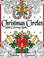 Christmas Circles: Adult Mandala Christmas Coloring Book
