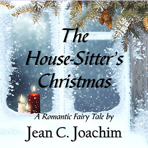 The House-Sitter's Christmas: A Romantic Fairy Tale cover art