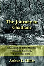 The Journey to Chatham: Why Emmett Till's Murder Changed America, a personal story