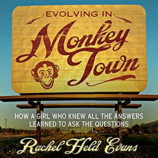 Evolving in Monkey Town     How a Girl Who Knew All the Answers Learned to Ask the Questions              Auteur(s):                                                                                                                                 Rachel Held Evans                               Narrateur(s):                                                                                                                                 Rachel Held Evans                      Durée: 4 h et 27 min     4 évaluations     Au global 5,0