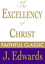 The Excellency of Christ (Jonathan Edwards Collection Book 6)