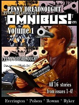 Penny Dreadnought: Omnibus! Volume 1 by [Alan Ryker, Aaron Polson, James Everington, Iain Rowan]