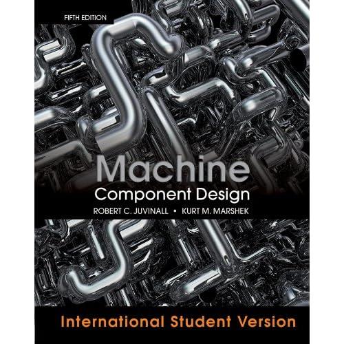 Machine Component Design, 5th Edition International Student Version