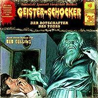 Der Botschafter des Todes (Geister-Schocker 36) Hörbuch