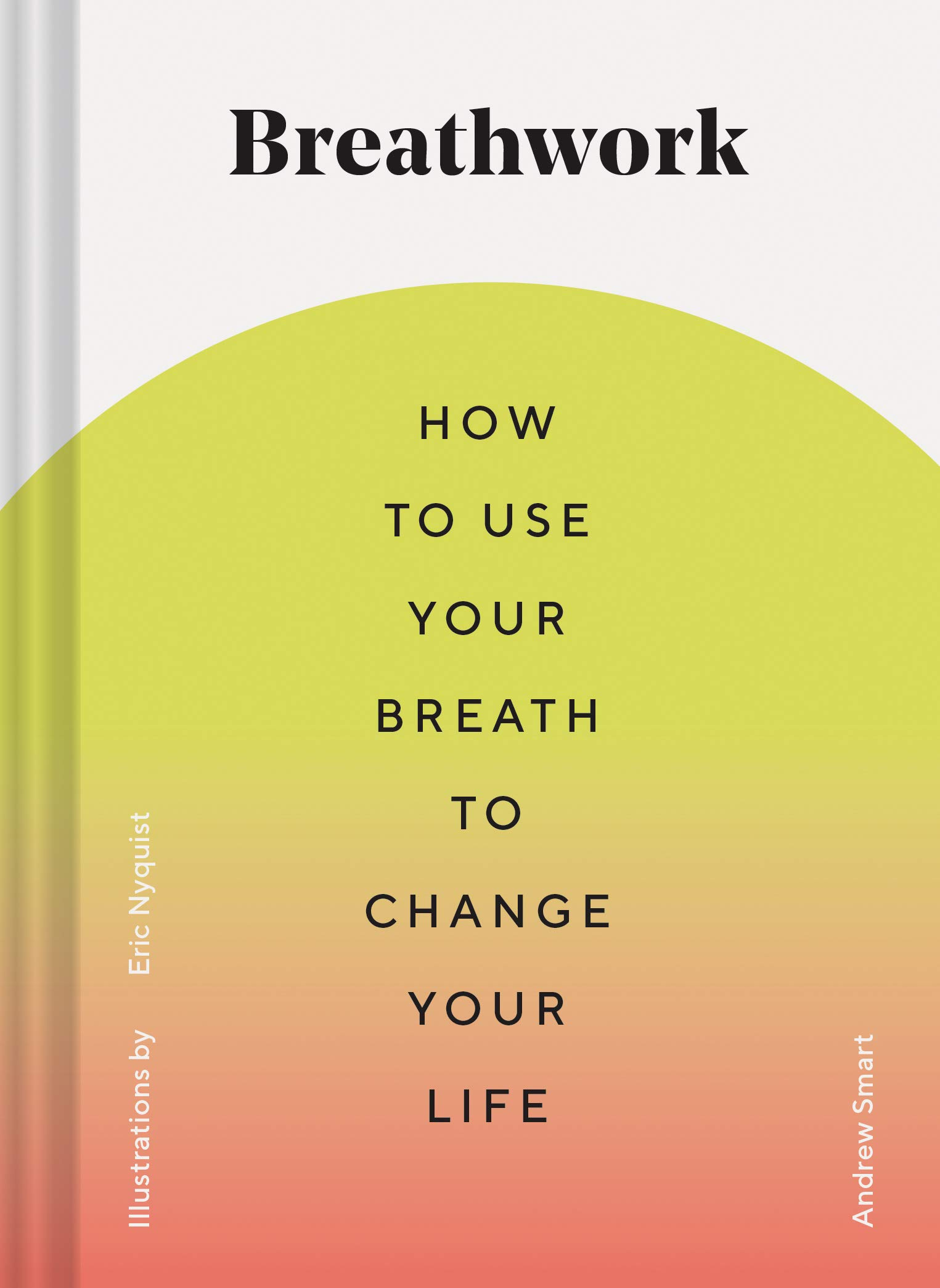 Image OfBreathwork: How To Use Your Breath To Change Your Life (Breathing Techniques For Anxiety Relief And Stress, Breath Exercis...