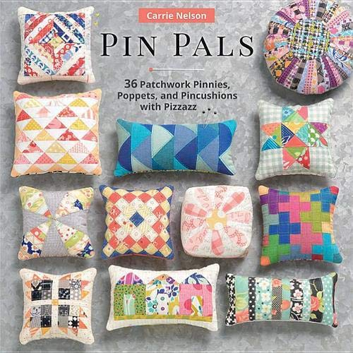 Compare Textbook Prices for Pin Pals: 40 Patchwork Pinnies, Poppets, and Pincushions with Pizzazz  ISBN 0744527114757 by Nelson, Carrie
