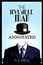 THE INVISIBLE MAN/ H.G. WELLS: ANNOTATED