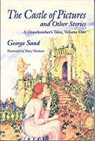 The Castle of Pictures and Other Stories: A Grandmother's Tales