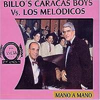 Mano a Mano Billo's Caracas Boys Vs. Los Melodicos