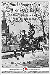 Image: Paul Revere's Midnight Ride: The True Story of How It Happened: A 15-Minute Book (15-Minute Books 1202) | Kindle Edition | by Jeannie Meekins (Author). Publisher: LearningIsland.com (December 1, 2014)
